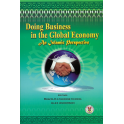Doing Business in the Global Economy: An Islamic Perspective