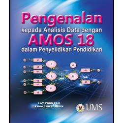 Pengenalan Kepada Analisis Data Dengan AMOS 18 Dalam Penyelidikan Pendidikan