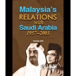 Malaysia's Relation With Saudi Arabia 1957-2003