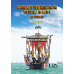 Sejarah Pembudayaan Perahu Tradisi di Sabah