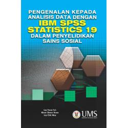 Pengenalan Kepada Analisis Data Dengan IBM SPSS Statistics 19