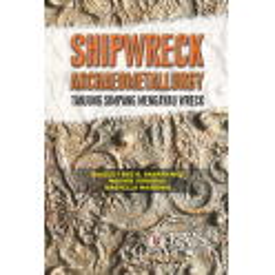 Shipwreck Archaeometallurgy: Tanjung Simpang Mengayau Wreck