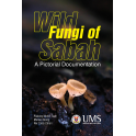 Wild Fungi of Sabah: A Pictorial Documentation