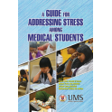A Guide For Adressing Stress Among Medical Students