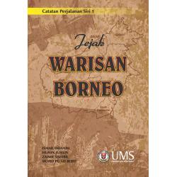 Catatan Perjalanan Siri 1: Jejak Warisan Borneo