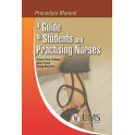 Procedure Manual A Guide To Students and Practising Nurses