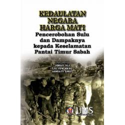Kedaulatan Negara Harga Mati: Pencerobohan Sulu dan Dampaknya Kepada Keselamatan Pantai Timur
