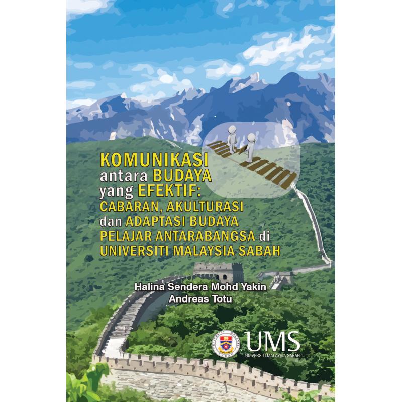 Komunikasi Antara Budaya Yang Efektif: Cabaran, Akulturasi dan Adaptasi Budaya Pelajar Antarabangsa di Universiti Malaysia Sabah