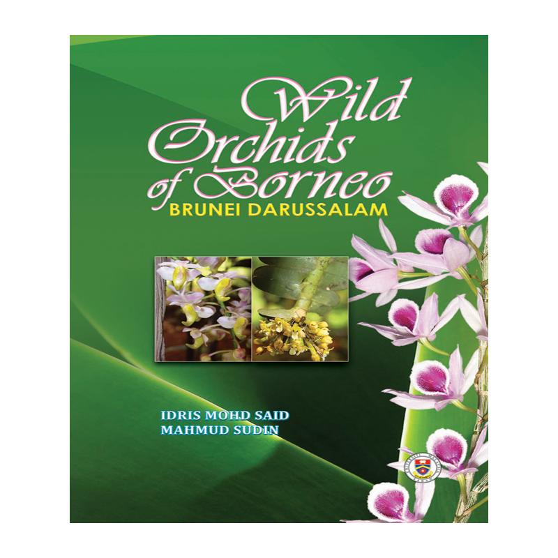 Wild Orchids of Borneo : Brunei Darussalam