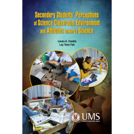 Secondary Students' Perceptions of Science Classroom Environment and Attitudes Towards Science