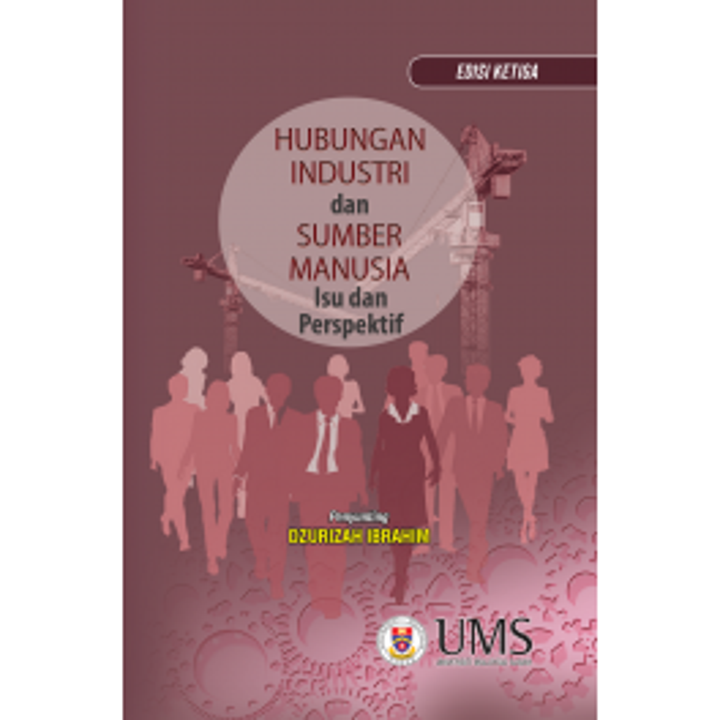 Hubungan Industri dan Sumber Manusia: Isu dan Perspektiff (Edisi Ketiga)