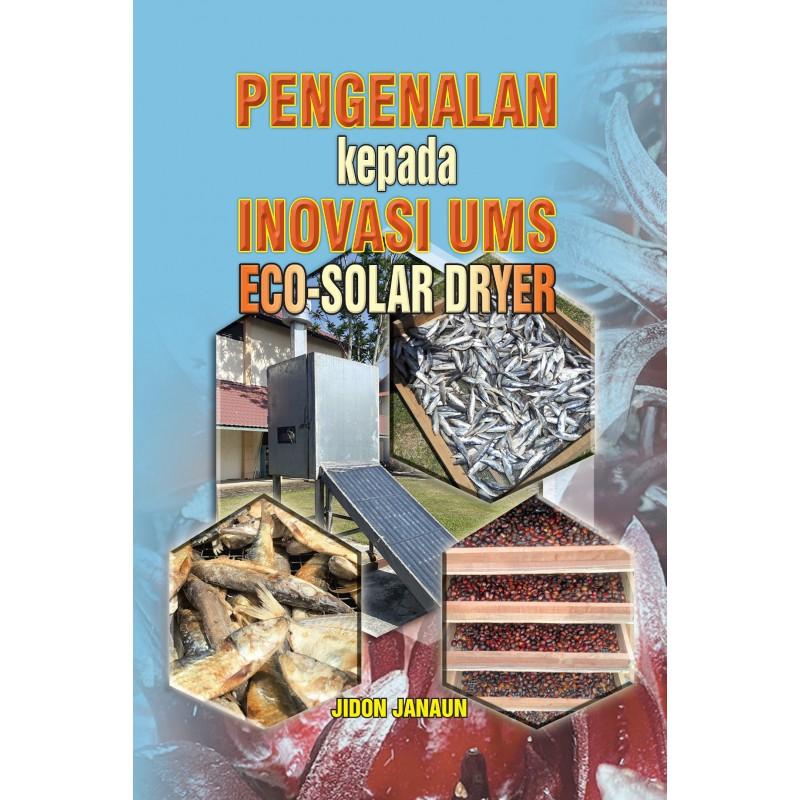 Pengenalan Kepada Inovasi UMS : Eco-Solar Dryer